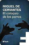 El coloquio de los perros (Flash) (Spanish Edition)