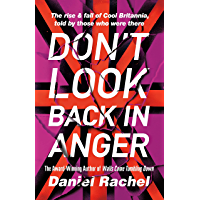 Don't Look Back In Anger: The rise and