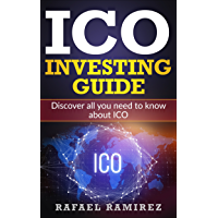 ICO Investing Guide: Discover all you need to know about ICO (English Edition)