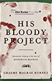 His Bloody Project - (Shortlisted for the Man Booker Prize 2016)