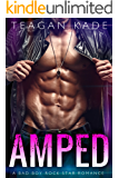 Amped: A Bad Boy Rock Star Romance