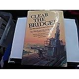 Clear the Bridge! The War Patrols of the U.S.S. Tang