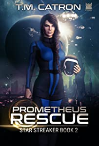 Prometheus Rescue (Star Streaker Book 2)