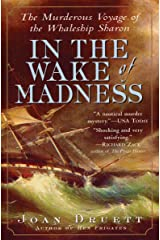 In the Wake of Madness: The Murderous Voyage of the Whaleship Sharon Kindle Edition