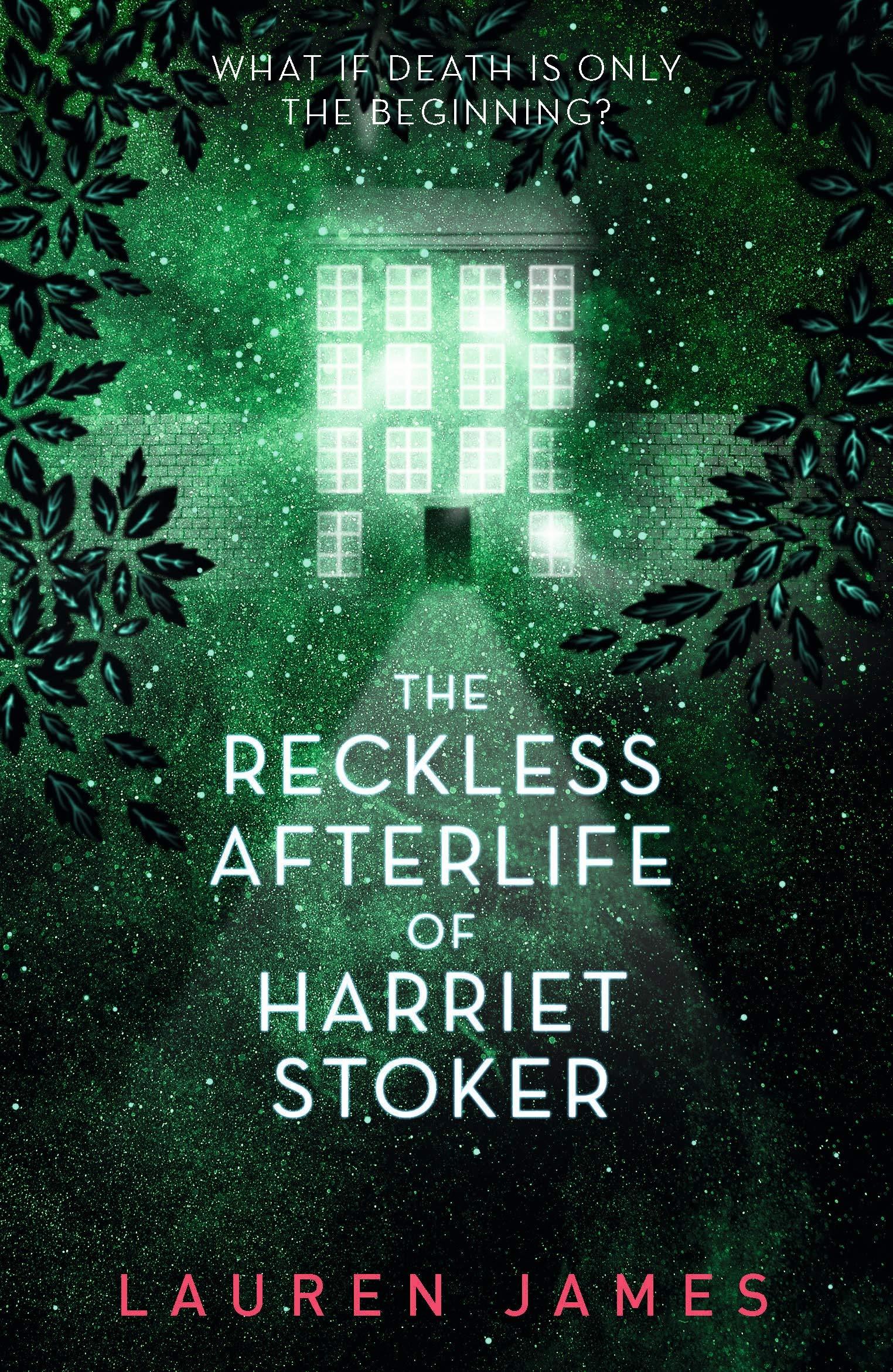 The Reckless Afterlife of Harriet Stoker: Amazon.co.uk: James, Lauren:  9781406391121: Books