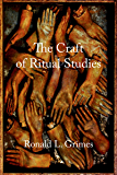 The Craft of Ritual Studies (Oxford Ritual Studies)