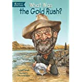 What Was the Gold Rush? (What Was?)