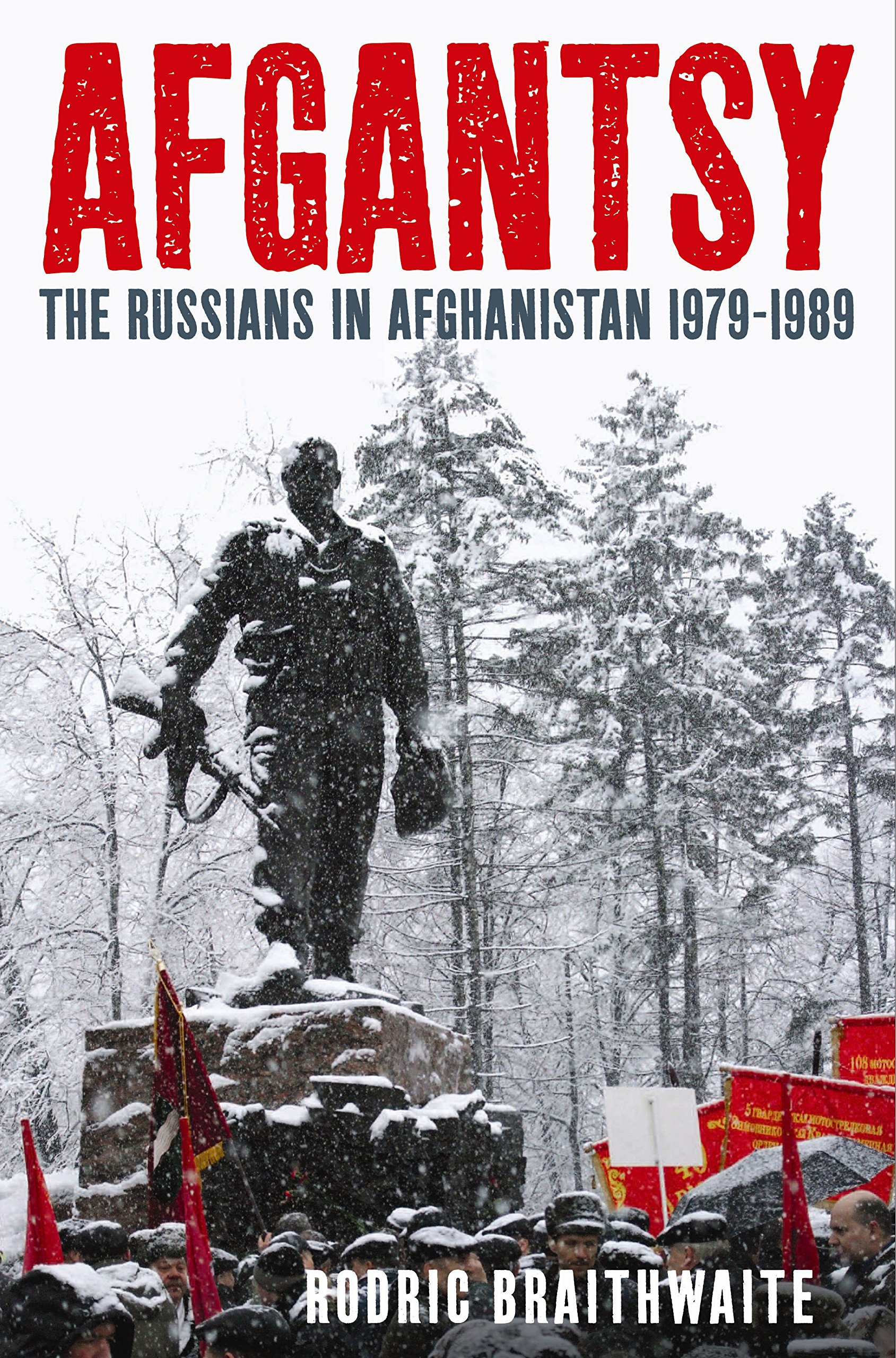 Download Afgantsy: The Russians in Afghanistan, 1979-89. Rodric Braithwaite ebook