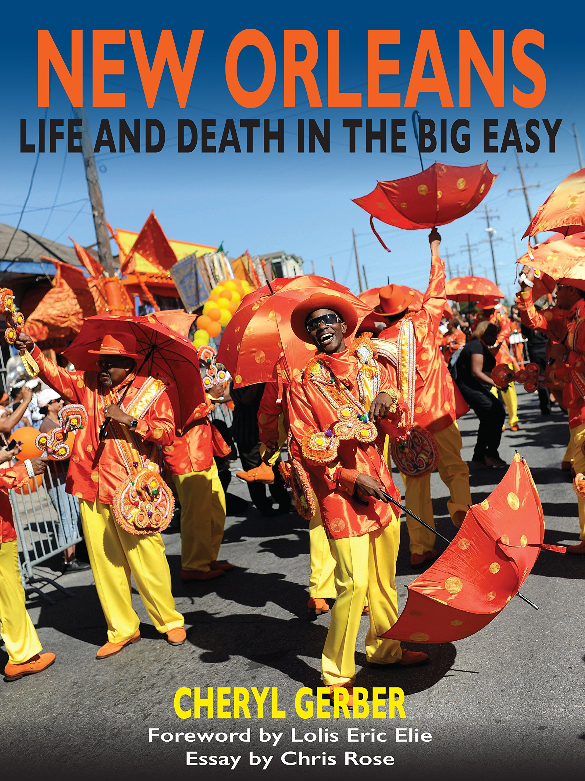 Amazon Com New Orleans Life And Death In The Big Easy 9781935754701 Cheryl Gerber Books