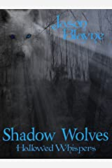 Shadow Wolves Hallowed Whispers Kindle Edition