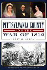 Pittsylvania County and the War of 1812 (Military) Kindle Edition