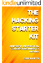 THE HACKING STARTER KIT: An In-depth and Practical course for beginners to Ethical Hacking. Including detailed step-by-step guides and practical demonstrations.