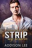Strip My Resolve (Billionaire Pleasures Book 3)