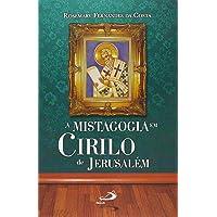 A Mistagogia em Cirilo de Jerusalém