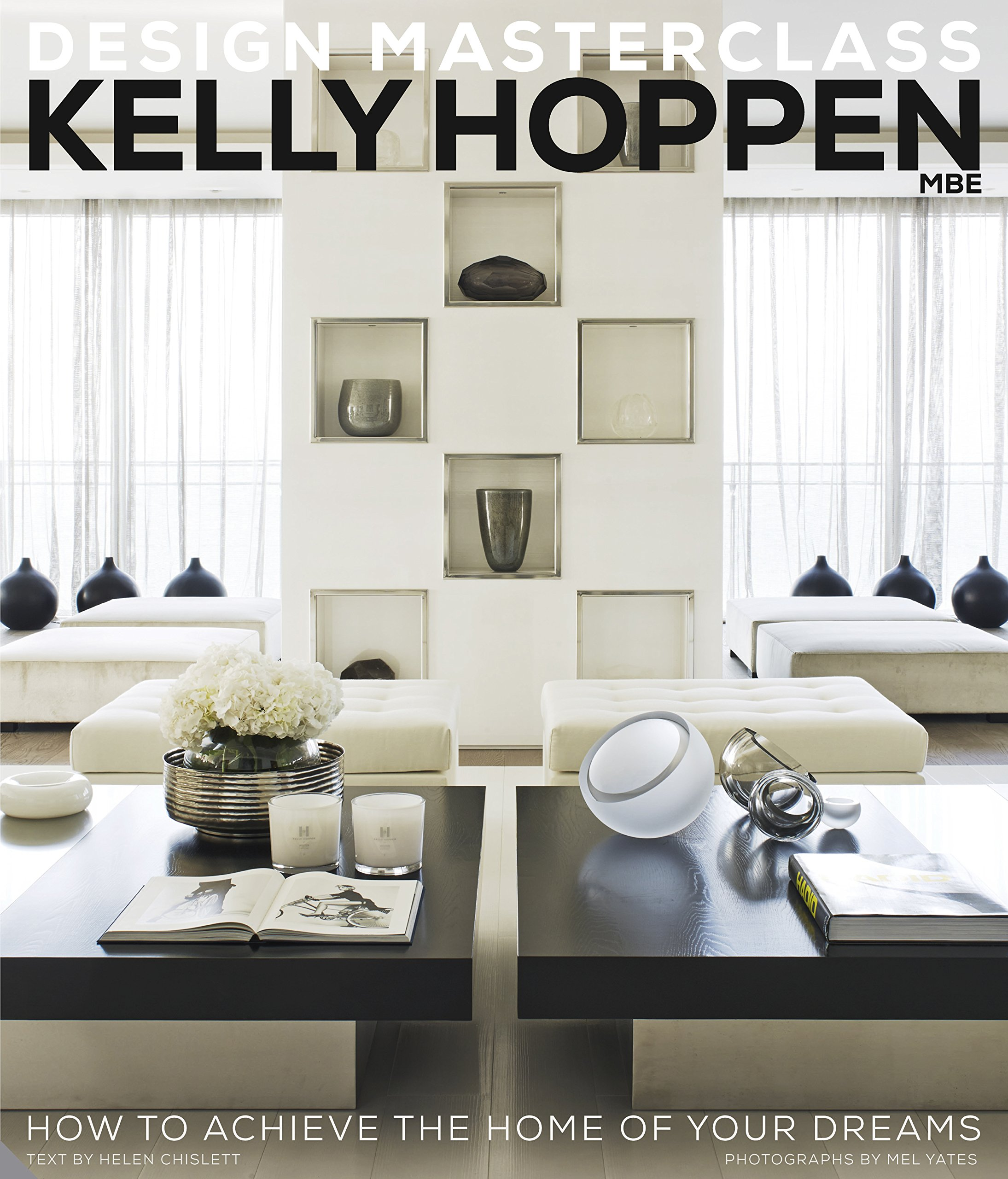 Kelly Hoppen Design Masterclass: How to Achieve the Home of Your ...