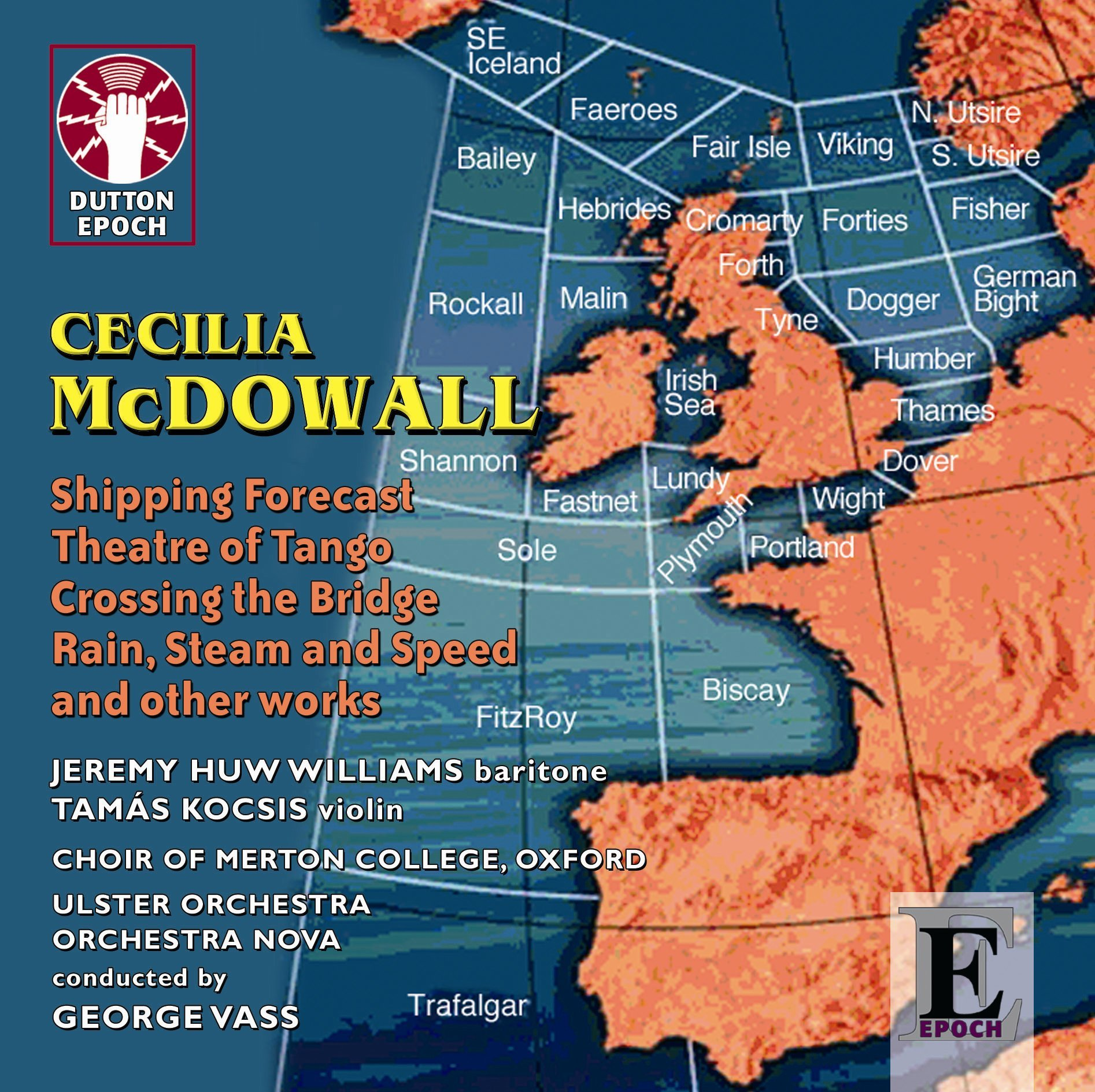 Cecilia McDowall - Shipping Forecast; Theatre of Tango; Crossing the Bridge; Rain, Steam and Speed etc by Dutton Epoch
