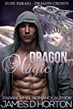 Dragon Magic: Paranormal Shape Shifter Romance (Elise Ddraig, Dragon Chosen Book 2)