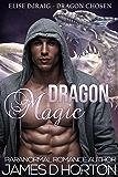 Dragon Magic: Paranormal Shape Shifter Romance (Elise Ddraig, Dragon Chosen Book 2)