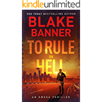 To Rule in Hell - An Omega Thriller (Omega Series Book 6) (English Edition)