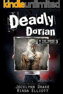 Deadly Dorian Ward Security Book 3