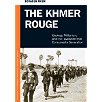 The Khmer Rouge: Ideology, Militarism, and the Revolution that Consumed a Generation (Praeger Security International)