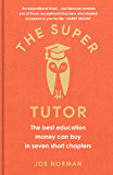 The Super Tutor: The best education money can buy in seven short chapters