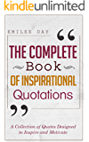 The Complete Book of Inspirational Quotations: A Collection of Quotes Designed to Inspire and Motivate