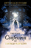 The Last Confession of Thomas Hawkins: Thomas Hawkins Book 2