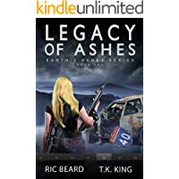 Legacy Of Ashes (Earth's Ashes Trilogy Book 1)