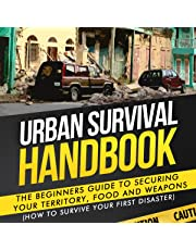 Urban Survival Handbook: The Beginners Guide to Securing Your Territory, Food and Weapons (How to Survive Your First Disaster)
