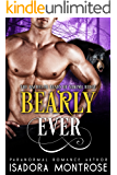 Bearly Ever  (Bachelor Bears of Yakima Ridge Book 3)