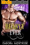 Bearly Ever: A BBW/Bearshifter Romance (Bachelor Bears of Yakima Ridge Book 3)