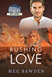 Rushing Love (States of Love Book 1)