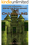 The Channeling (Rise of the Witch Guard Book 3)