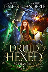 A Druid Hexed (Chronicles of an Urban Druid Book 6) Kindle Edition