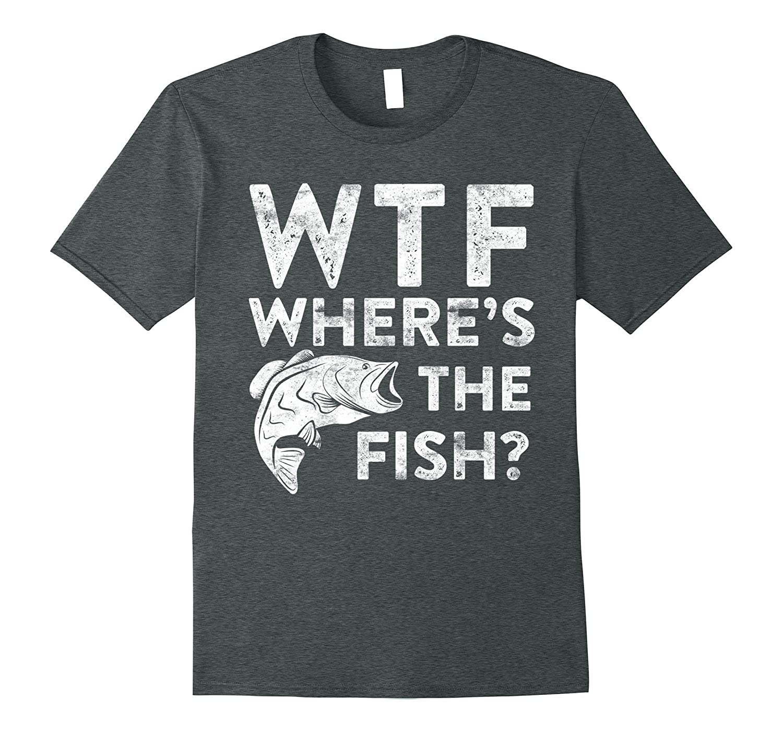 WTF Where's The Fish T-Shirt Funny Fisherman Gift Shirt-BN