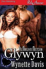 Glywyn [The Maidens of Mocmoran 1] (Siren Publishing PolyAmour) Kindle Edition