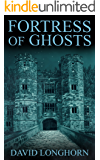 Fortress of Ghosts: Supernatural Supense with Scary & Horrifying Monsters (Ouroboros Book 2)