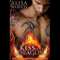 Kiss of a Dragon (Fallen Immortals 1) - Paranormal Fairytale Romance (English Edition)