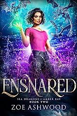 Ensnared (Sea Dragons of Amber Bay Book 2) Kindle Edition