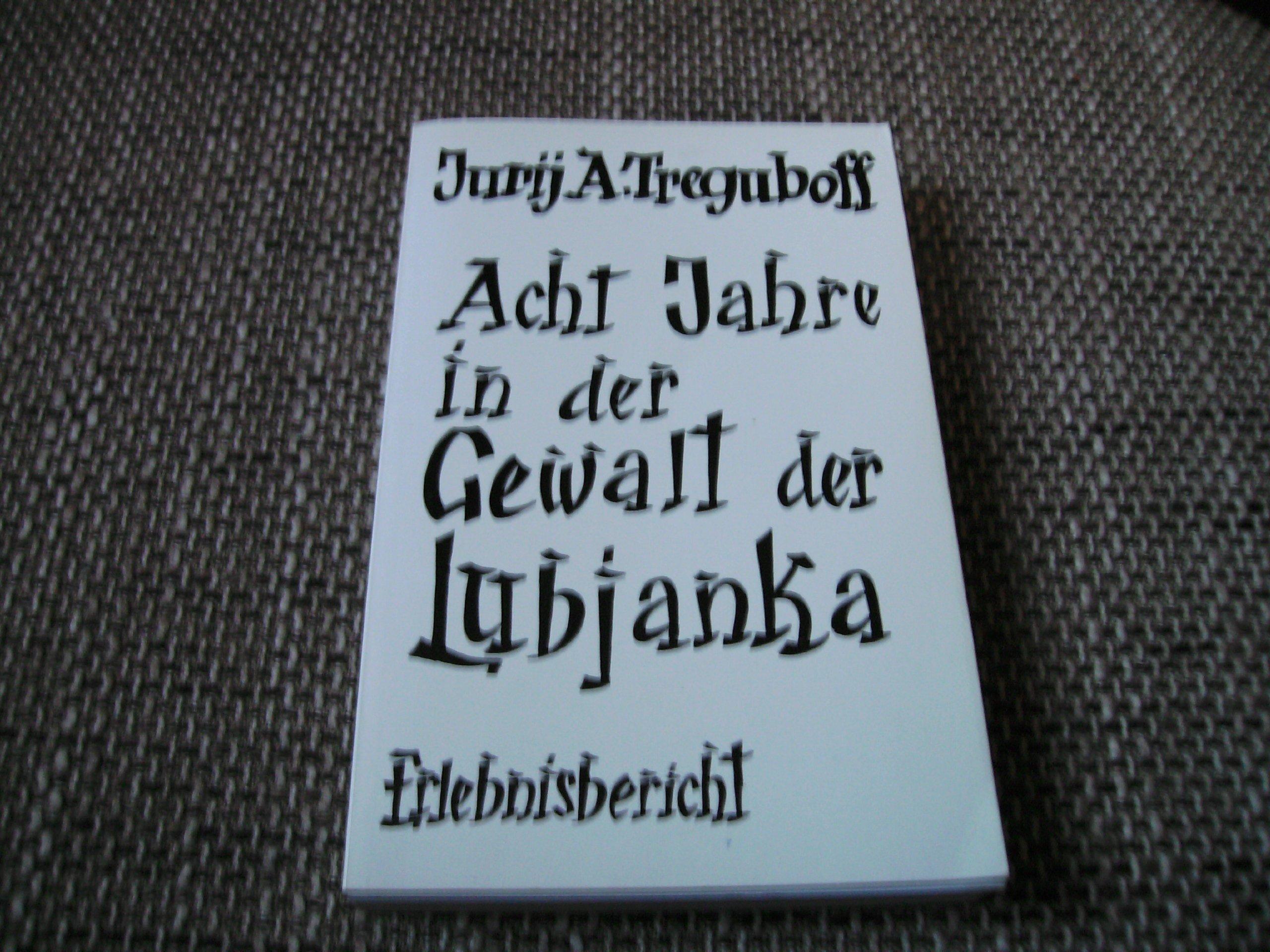 Acht Jahre in der Gewalt der Lubjanka: Autobiografie