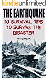 The Earthquake: 20 Survival Tips To Survive The Disaster (English Edition)
