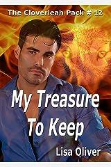 My Treasure to Keep (The Cloverleah Pack Book 14) Kindle Edition