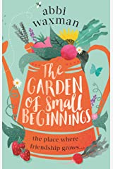 The Garden of Small Beginnings: A gloriously funny and heart-warming springtime read Kindle Edition