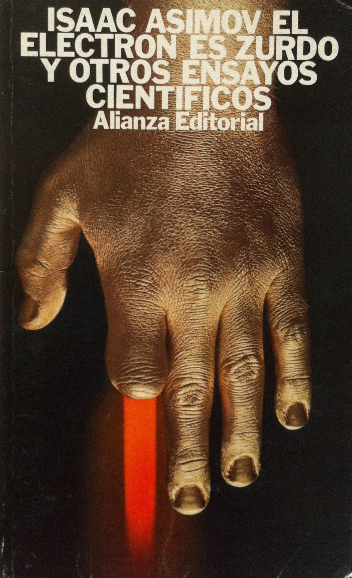 El electron es zurdo y otros ensayos cientificos: Amazon.es: Asimov, Isaac: Libros