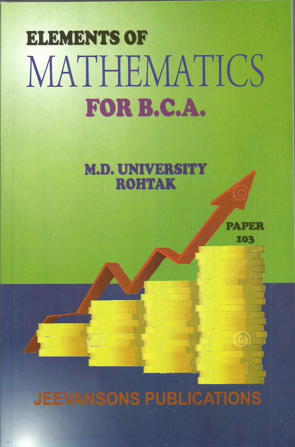 Buy Elements of Mathematics For B C A Paper-103 (1st Semester