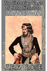 The Victorian Blogs of John Nicholson: Political Officer Kindle Edition