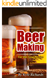 Beer Making for the Total Novice (English Edition)