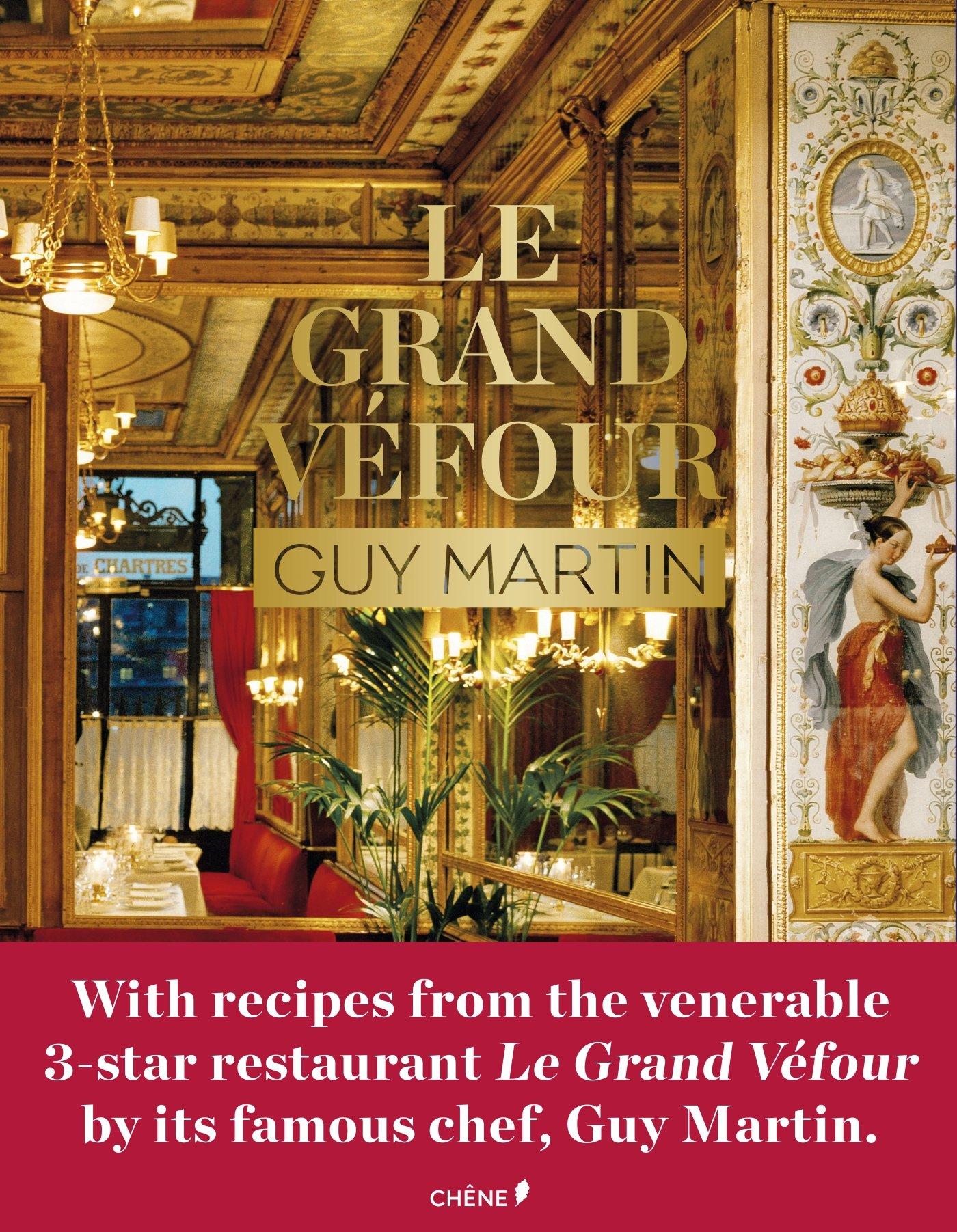 Le Grand Véfour: Guy Martin (Chene Cuis.Vin) pdf epub