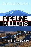 Pipeline Killers: A Detective Bernadette Callahan Mystery (The Detective Bernadette Callahan Mystery Series Book 2)